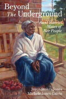Paperback Beyond the Underground: Aunt Harriet, Moses of Her People Book