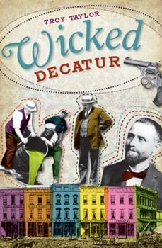 Wicked Decatur - Book  of the Wicked Series