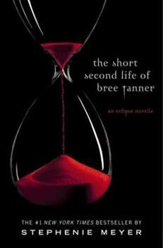 The Short Second Life of Bree Tanner - Book #3.5 of the Twilight Saga