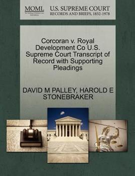 Paperback Corcoran V. Royal Development Co U. S. Supreme Court Transcript of Record with Supporting Pleadings Book