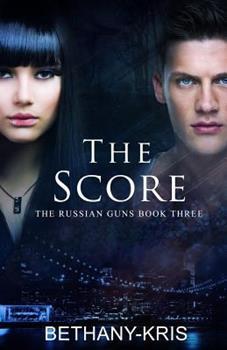 The Score - Book #3 of the Russian Guns