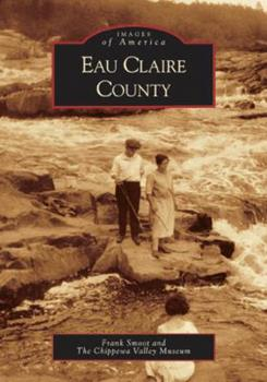 Eau Claire County - Book  of the Images of America: Wisconsin