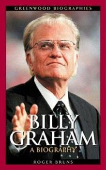 Billy Graham: A Biography - Book  of the Greenwood Biographies
