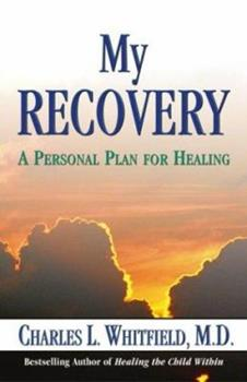My Recovery: A Personal Plan for Healing 0757301207 Book Cover