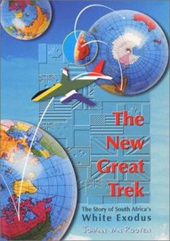 Paperback The New Great Trek - The Story of South Africa's White Exodus Book