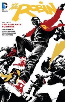 The Vigilante Business - Book #1 of the We Are Robin