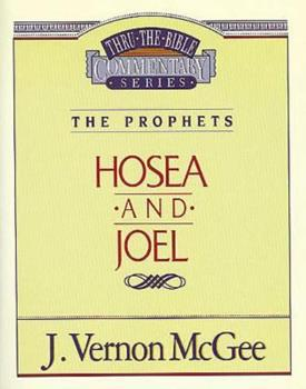 Hosea / Joel - Book #27 of the Thru the Bible