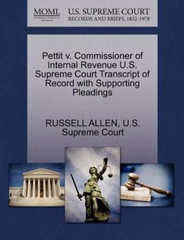 Paperback Pettit V. Commissioner of Internal Revenue U. S. Supreme Court Transcript of Record with Supporting Pleadings Book