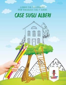 Paperback Case Sugli Alberi: Libro Da Colorare Per Ragazzi Dai 7 Anni [Italian] Book