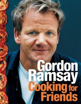 Cooking for Friends: Food from My Table 006143504X Book Cover