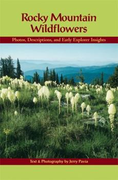 Rocky Mountain Wildflowers: Photos, Descriptions, and Early Explorer Insights 1555913644 Book Cover