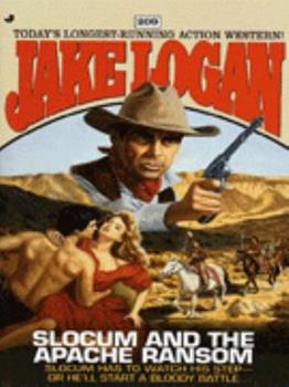 Slocum and the Apache Ransom - Book #209 of the Slocum