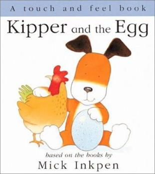 Kipper and the Egg: [Touch and Feel] - Book  of the Kipper the Dog