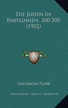 Paperback Die Juden in Babylonien, 200-500 Book