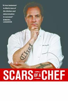 Scars of a Chef: The Searing Story of a Top Chef Marked Forever by the Grit and Grace of Life in the Kitchen 1414331622 Book Cover