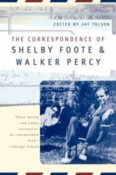 The Correspondence of Shelby Foote & Walker Percy 0393317684 Book Cover