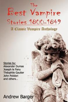 Paperback The Best Vampire Stories 1800-1849 : A Classic Vampire Anthology Book