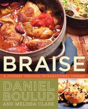 Braise: A Journey Through International Cuisine 0060561718 Book Cover