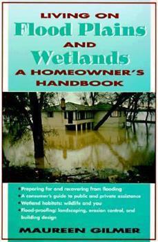 Paperback Living on Flood Plains and Wetlands : A Homeowner's High Water Handbook Book