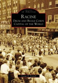 Paperback Racine: Drum and Bugle Corps Capital of the World Book