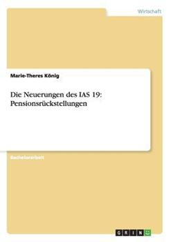 Paperback Die Neuerungen des Ias 19 : Pensionsr?ckstellungen [German] Book