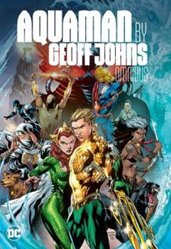 Aquaman, by Geoff Johns: Omnibus - Book  of the Justice League 2011 Single Issues