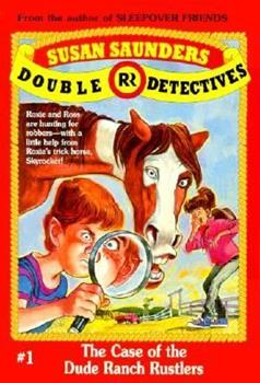 The Case of the Dude Ranch Rustlers - Book #1 of the Double R Detectives