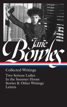 Collected Writings: Two Serious Ladies / In the Summer House / Stories & Other Writings / Letters 1598535137 Book Cover
