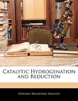 Paperback Catalytic Hydrogenation and Reduction Book