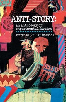 Anti-Story: An Anthology of Experimental Fiction 002931500X Book Cover