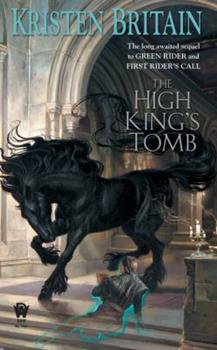 The High King's Tomb - Book #3 of the Green Rider