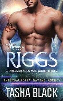 Paperback Riggs: Stargazer Alien Mail Order Brides #15 (Intergalactic Dating Agency) Book
