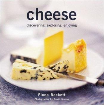 Hardcover Cheese: Discovering, Exploring, Enjoying Book