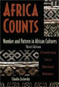 Africa Counts: Number and Pattern in African Cultures 1556523505 Book Cover