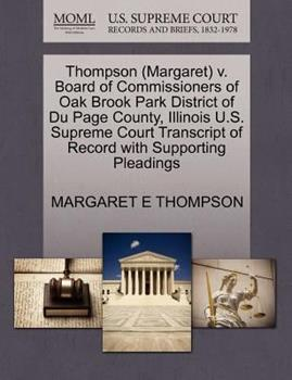 Paperback Thompson V. Board of Commissioners of Oak Brook Park District of du Page County, Illinois U. S. Supreme Court Transcript of Record with Supp Book