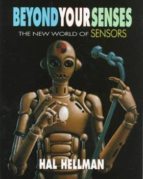 Beyond Your Senses: The New World of Sensors 0525675337 Book Cover