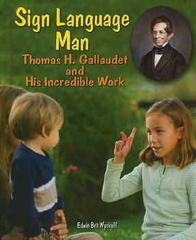 Library Binding Sign Language Man : Thomas H. Gallaudet and His Incredible Work Book