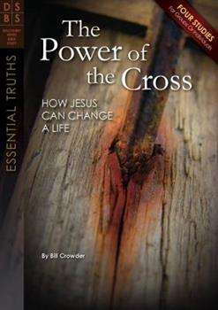 The Power of the Cross: How Jesus Can Change a Life - Book  of the Discovery