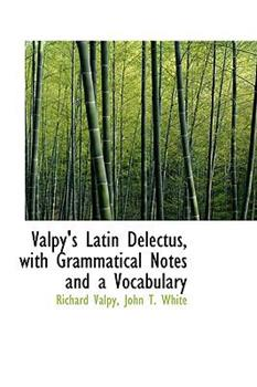 Paperback Valpy's Latin Delectus, with Grammatical Notes and a Vocabulary Book