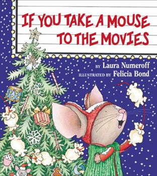 If You Take a Mouse to the Movies - Book  of the If You Give...
