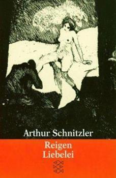 Reigen. Zehn Dialoge / Liebelei. Schauspiel in drei Akten 359627009X Book Cover