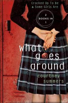 What Goes Around: Cracked Up to Be / Some Girls Are 1250038448 Book Cover