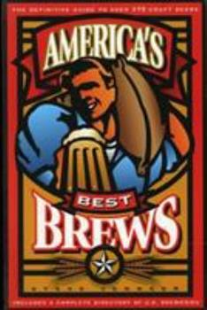 America's Best Brews: The Definitive Guide to More Than 375 Craft Beers from Coast to Coast 0884151107 Book Cover