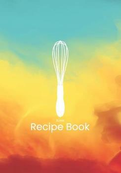 Paperback Blank Recipe Book : Cookbook to Write Recipes in V2 Book