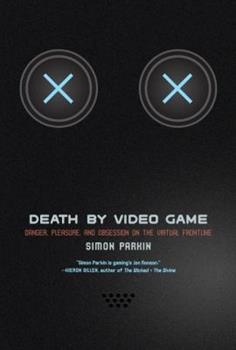 Paperback Death by Video Game: Danger, Pleasure, and Obsession on the Virtual Frontline Book