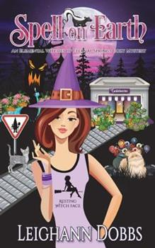 Spell on Earth (An Elemental Witches of Eternal Springs Cozy Mystery) - Book #2 of the Elemental Witches of Eternal Springs