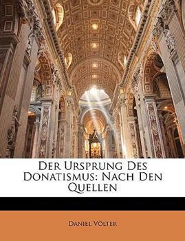 Paperback Der Ursprung des Donatismus : Nach Den Quellen Book