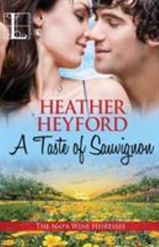 A Taste of Sauvignon - Book #3 of the Napa Wine Heiresses
