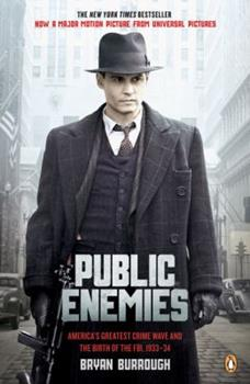 Paperback Public Enemies : America's Greatest Crime Wave and the Birth of the FBI, 1933-34 Book