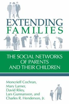Extending Families: The Social Networks of Parents and their Children 0521445868 Book Cover